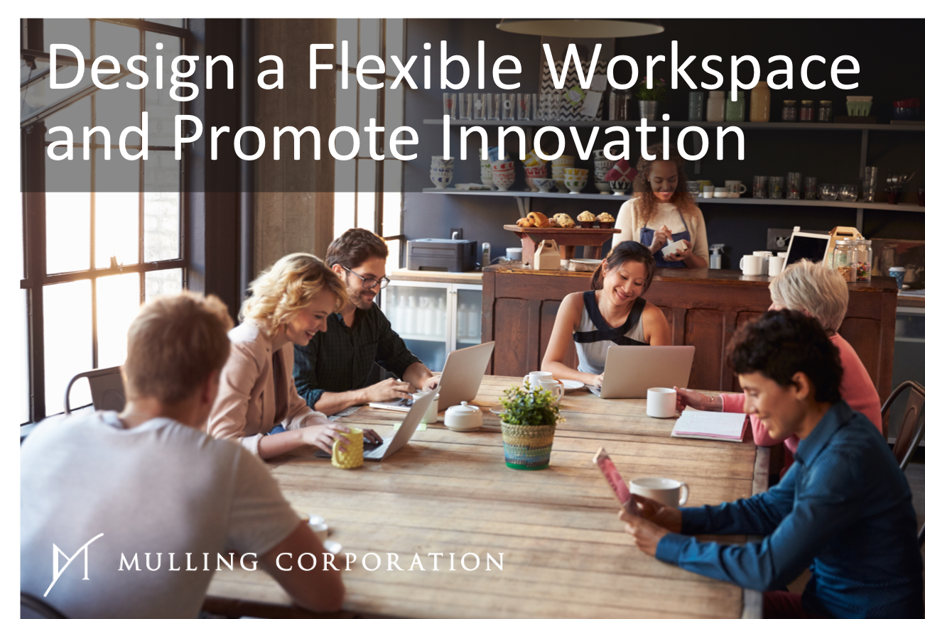 Design a Flexible Workspace and Promote Innovation