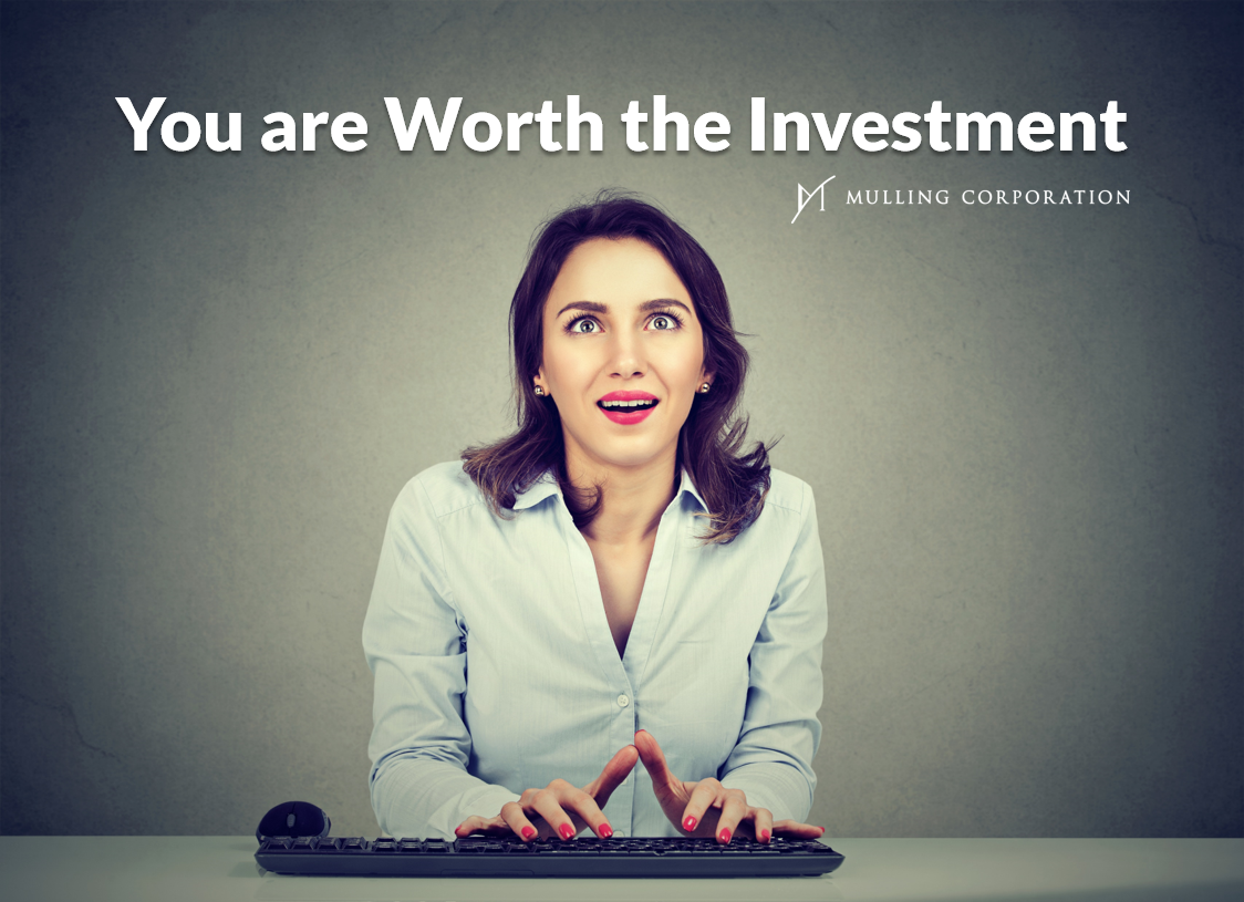You are Worth the Investment