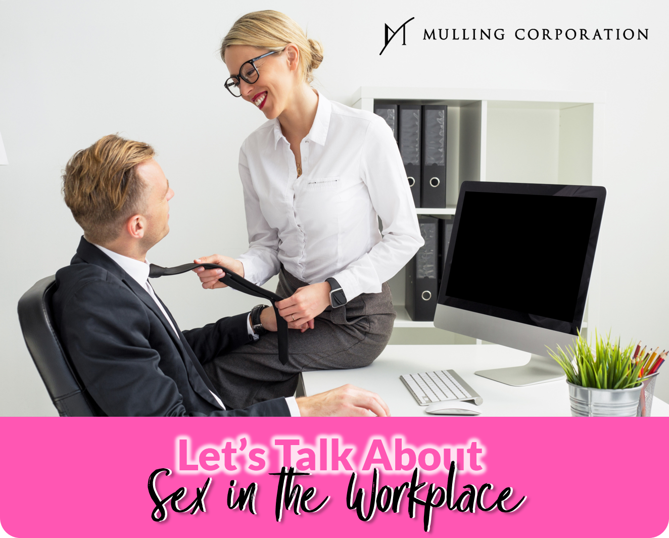 Sex in the Workplace: 3 Ways It May Impact You