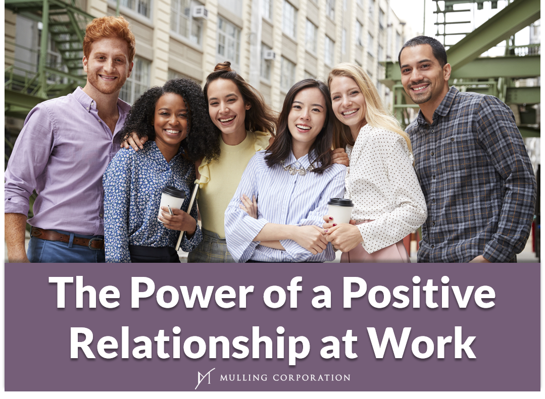 The Power of a Positive Relationship at Work