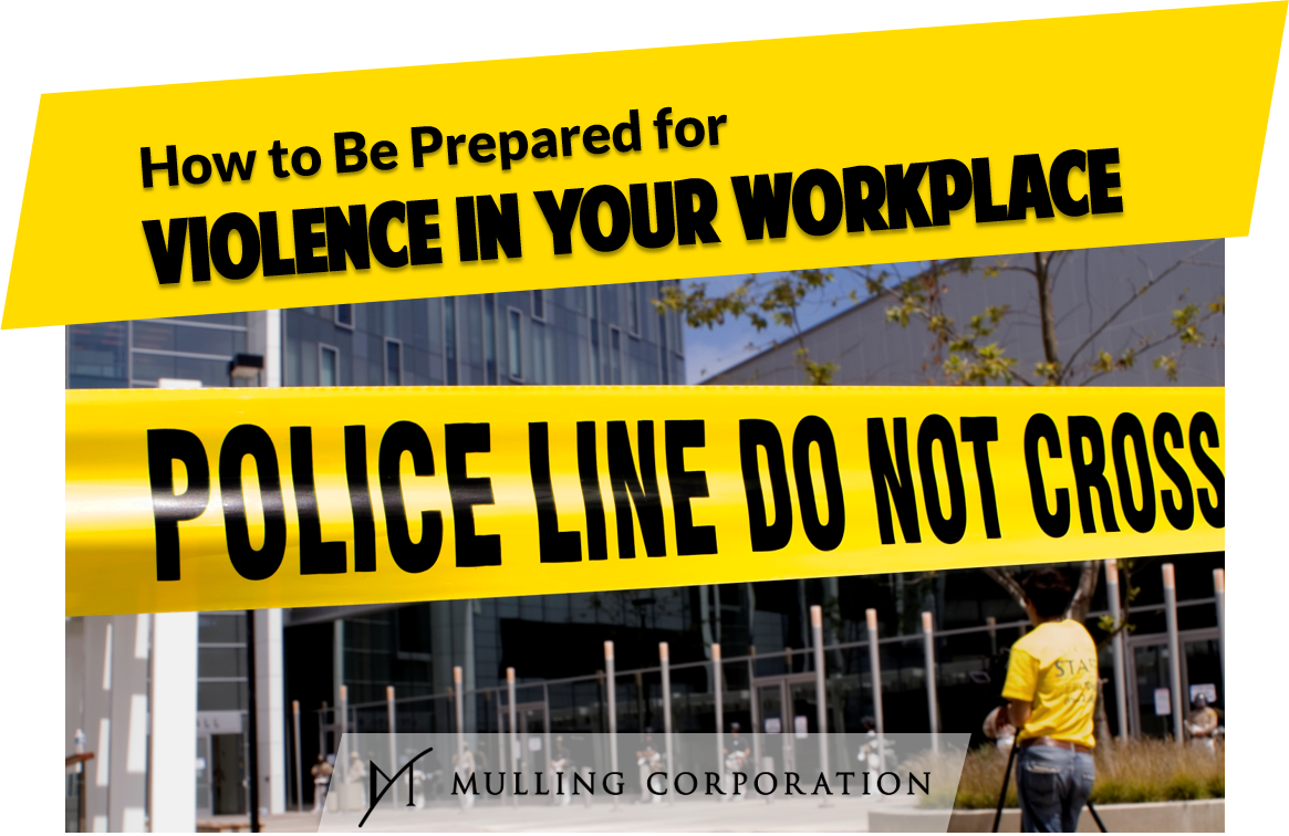 How to Be Prepared for Violence in your Workplace
