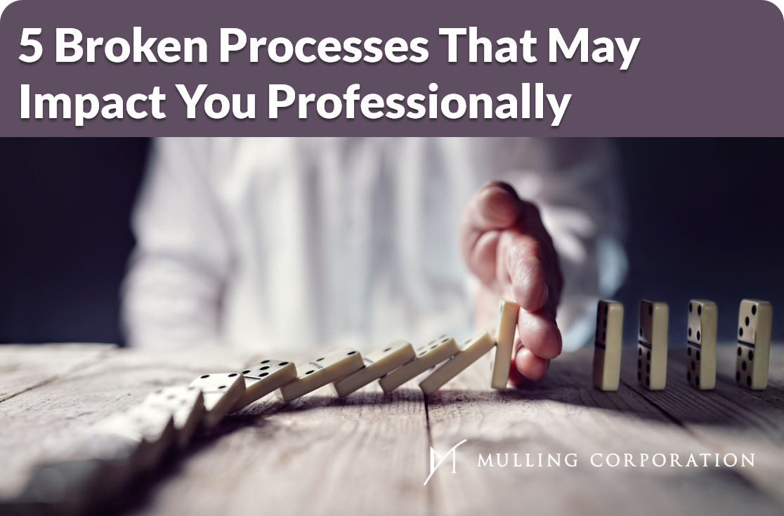 5 Broken Processes That May Impact You Professionally