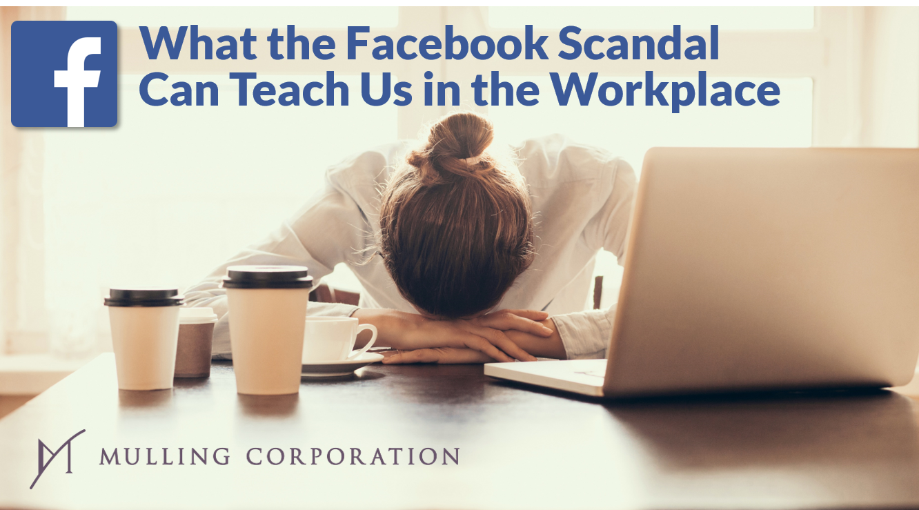 What the Facebook Scandal Can Teach Us in the Workplace