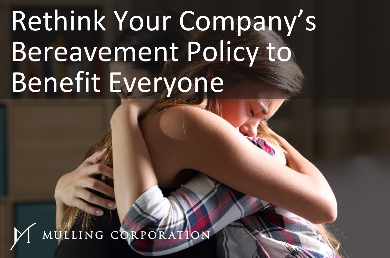 Rethink Your Company's Bereavement Policy to Benefit Everyone